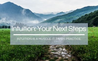 Intuition: Your Next Steps