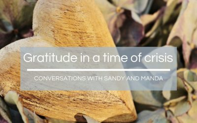 Gratitude in a time of Crisis: Conversations with Sandy and Manda